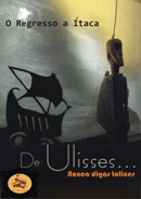 VATE - De Ulisses... nunca digas tolices - O Regresso a Ítaca